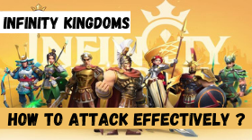 How to Attack Effectively in Infinity Kingdoms?